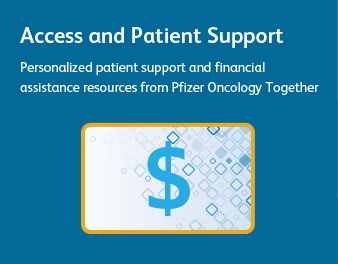 Access and Patient Support Personalized patient support and financial assistance resources from Pfizer Oncology Together